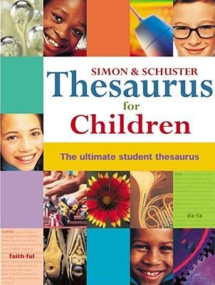 Simon & Schuster Thesaurus for Children By Latimer, Jonathan P. (EDT)/ Nolting, Karen Stray (EDT)